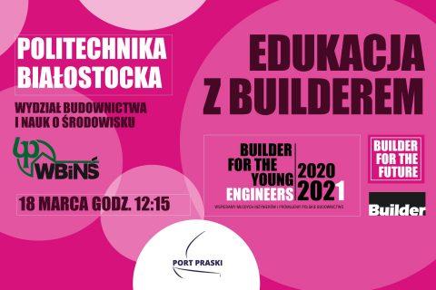 plakat, na różowym tle napis Edukacja z Builderem, Politechnika Białostocka